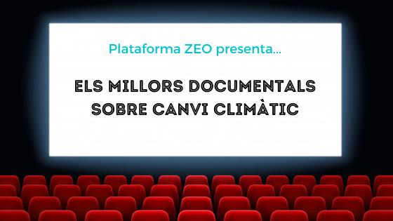 18 documentals sobre el canvi climàtic que no et pots perdre